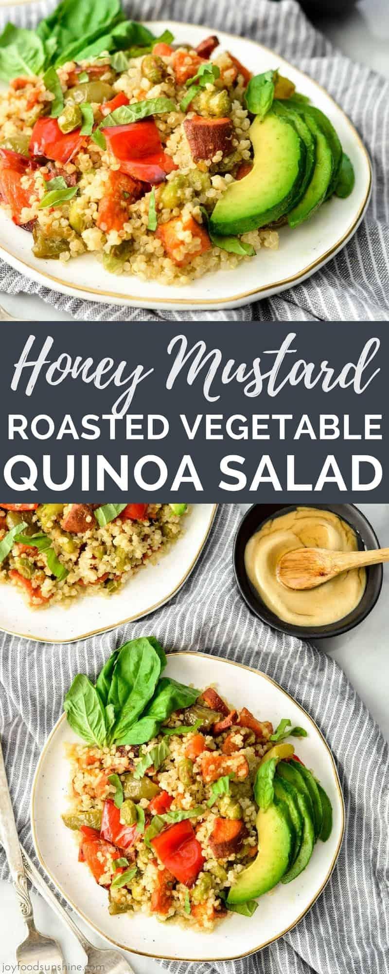 Honey Mustard Roasted Vegetable Quinoa Salad - JoyFoodSunshine