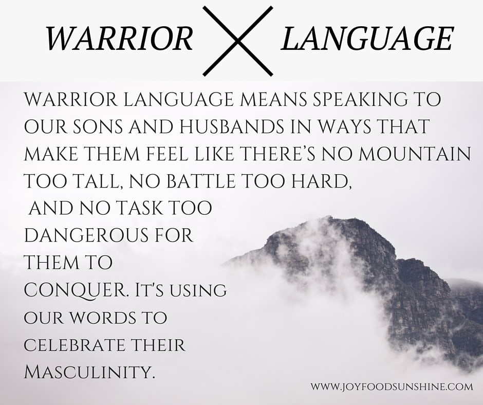 Raising Sons: Using warrior language to celebrate their masculinity.