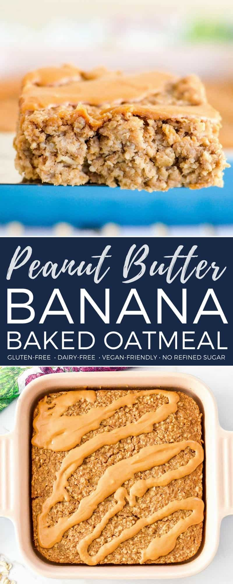 This Healthy Peanut Butter Banana Baked Oatmeal is the perfect make-ahead breakfast recipe! It's gluten-free, dairy-free, & vegan-friendly with no refined sugar! #peanutbutter #bakedoatmeal #banana #breakfast #recipe #glutenfree #dairyfree #veganfriendly #kidfriendly #healthyrecipe