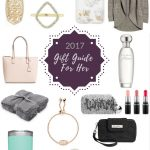 2017 Holiday Gift Guide {For Her}