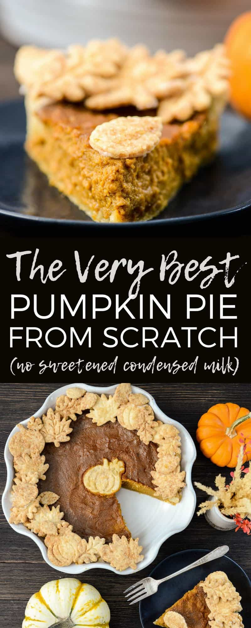 The BEST Pumpkin Pie Recipe Ever! Made completely from scratch (NO sweetened condensed milk here)! It's THE pie you need to make on Thanksgiving this year! #pumpkinpie #recipe #fromscratch #thanksgiving #pumpkin #dessert