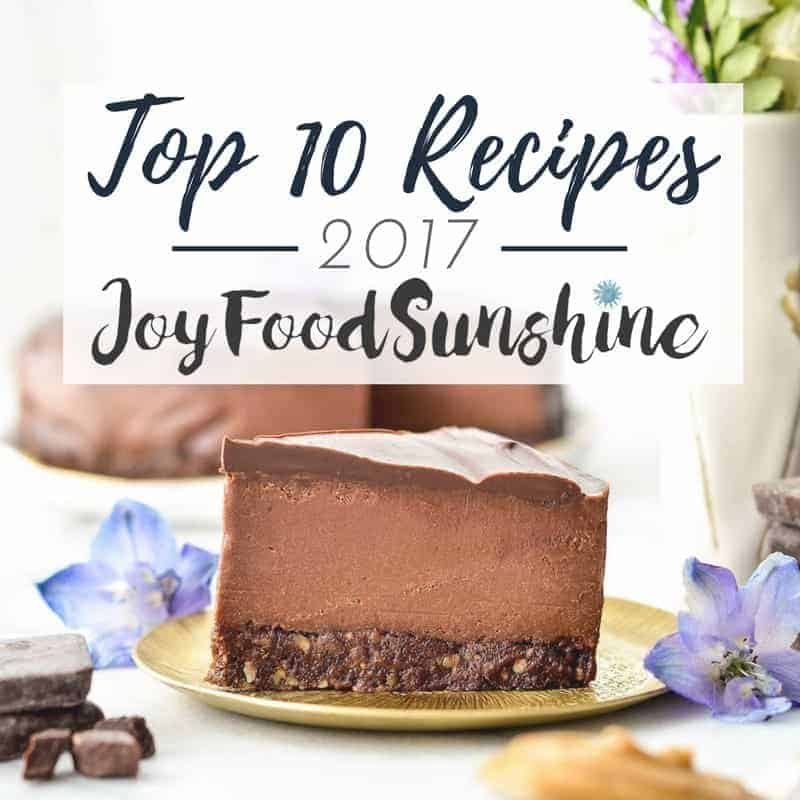 The Top 10 Recipes from JoyFoodSunshine 2017 most-loved by YOU!
