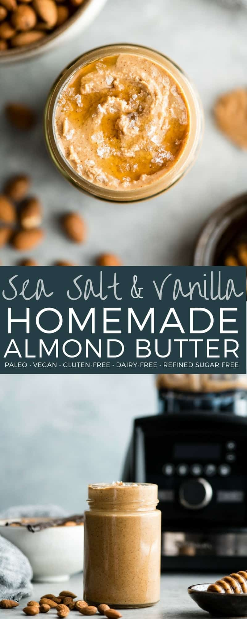 This Homemade Vanilla Almond Butter with Sea Salt & Honey is so easy & delicious you will never settle for store-bought varieties again! Made with only 5 ingredients in 5 minutes in the Vitamix Blender! #almondbutter #homemade #vanilla #honey #paleo #vegan #glutenfree #vitamix #blender #dairyfree #feedfeed @vitamix @thefeedfeed