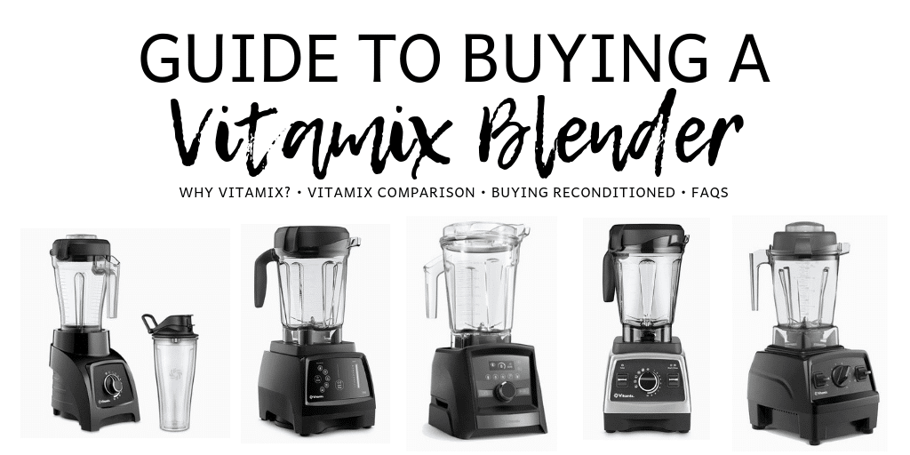 "collage of 5 different Vitamix blenders in a graphic that says ""Guide to buying a Vitamix Blender"" Moments November 2018"