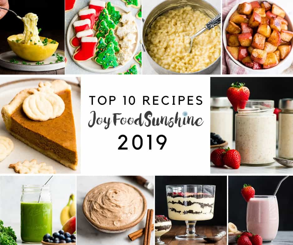 collage of 10 photos for the top 10 recipes of 2019 JoyFoodSunshine